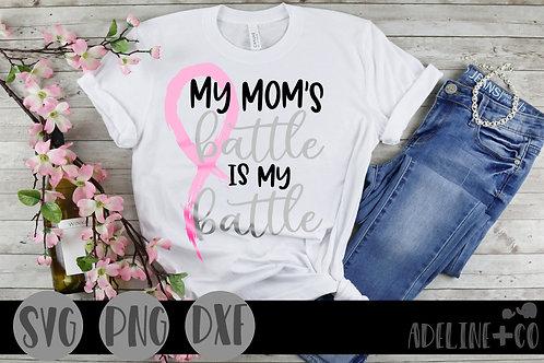My Mom's battle is my battle