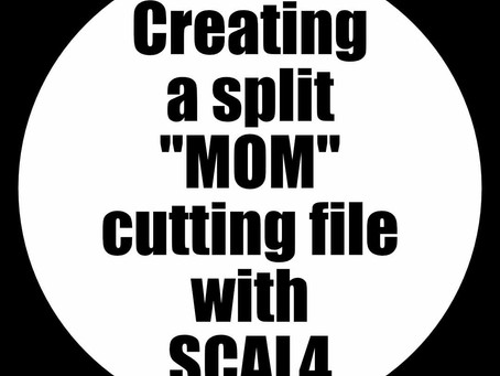 Creating a Split MOM Cutting File with SCAL4