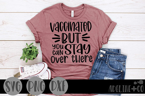 vaccinated but, stay over there, SVG