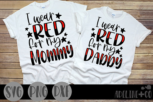 I wear red for my Mommy and Daddy, SVG, bundle, military
