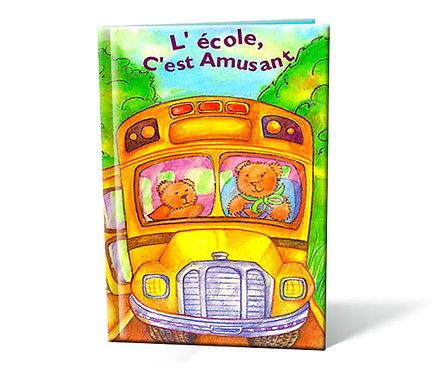 L'Ecole c'est amusant - Livre personnalisable enfant
