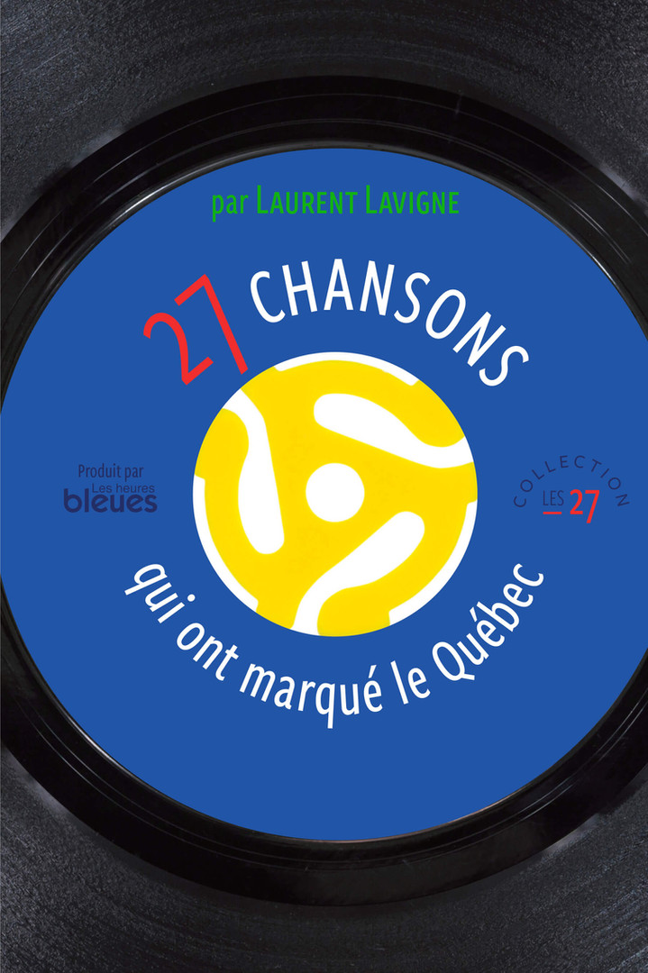 27 chansons qui ont marqué le Québec