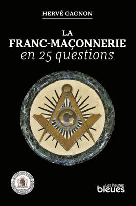 La franc-maçonnerie en 25 questions