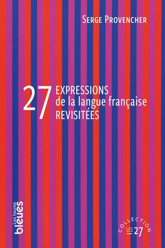 27 expressions de la langue française revisitée