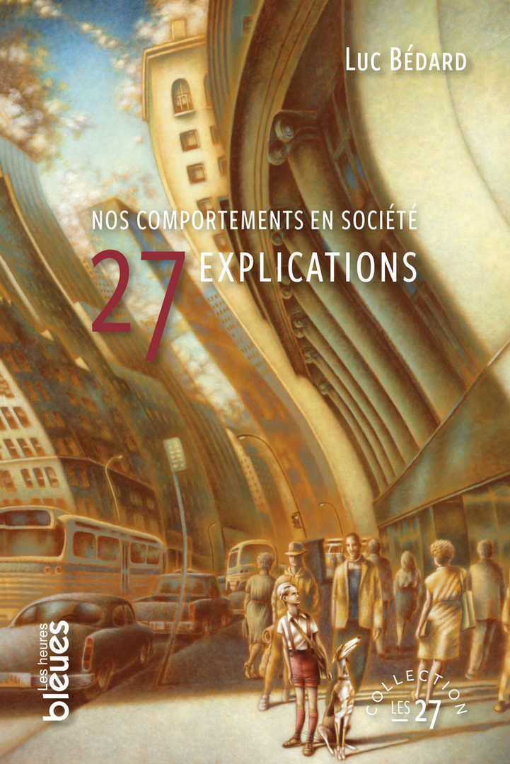 Nos comportements en société : 27 explications