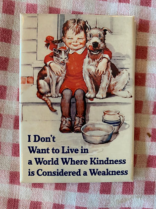 Kindness is Not Weakness Magnet