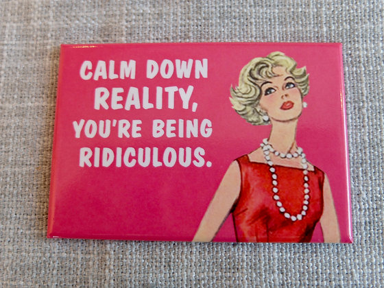 Calm Down Reality Magnet