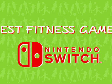 The Best Fitness Nintendo Switch Games to Exercise during Lockdown