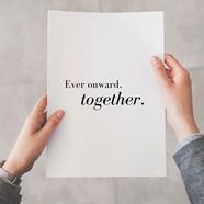 Ever onward, together.