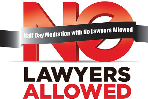 Half of a 4-Hour Mediation Session with No Lawyers Allowed