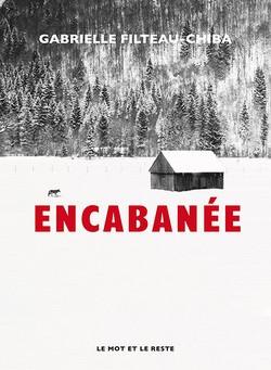 «Encabanée» de Gabrielle Filteau-Chiba