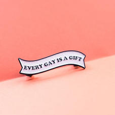 Every Gay is a Gift' Pin