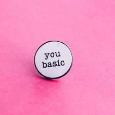 You Basic' Pin