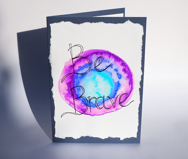 Be Brave Homemade Greetings Card