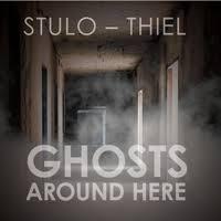 Stulo Thiel Ghosts Around Here