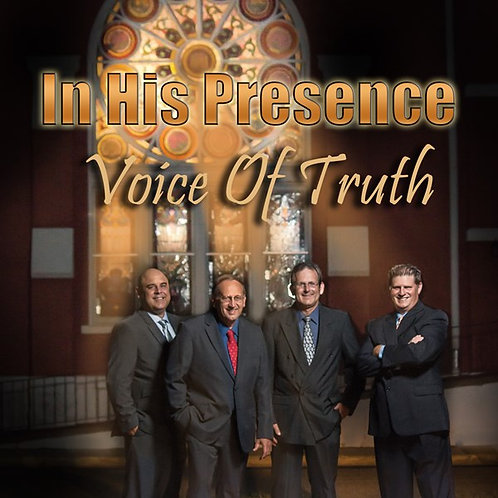 Voice of Truth Quartet - In His Presence