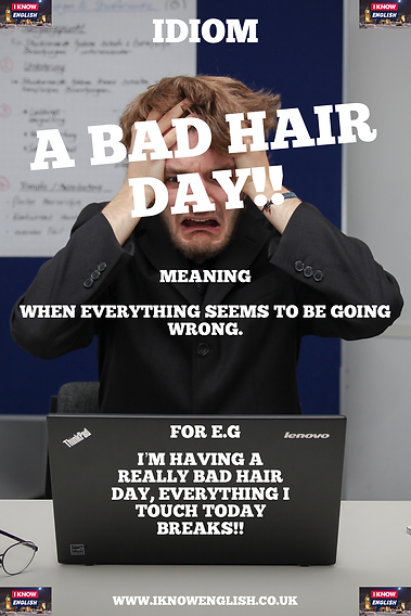 English Idiom Bad hair day.PNG