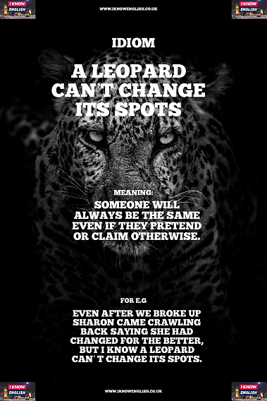 English Idiom a leopard cant change its