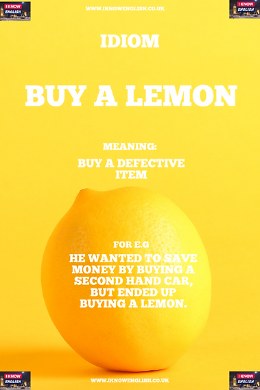 English Idiom buy a lemon.PNG