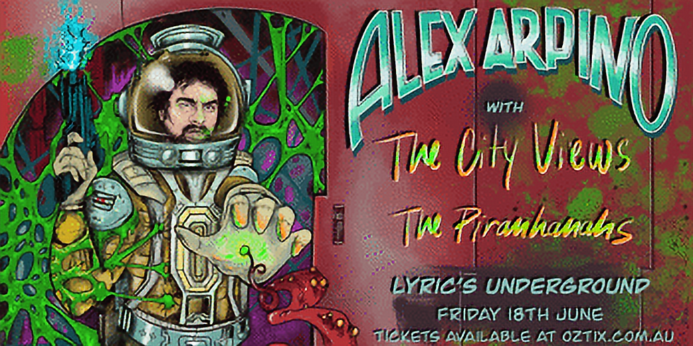Alex Arpino with supports: The City Views & The Piranhanahs