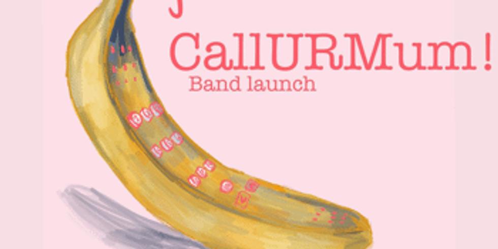 CallUrMum! Band Launch