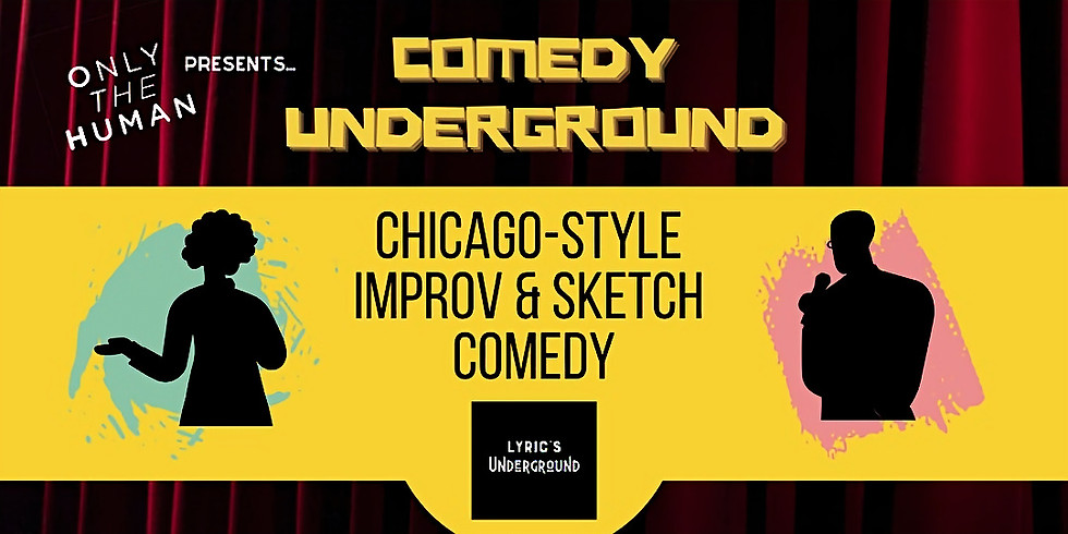 Only The Human presents: Comedy Underground