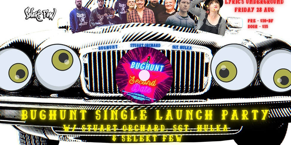 Bughunt Single Launch w/ Selekt Few, Sgt Hulka & Stuart Orchard