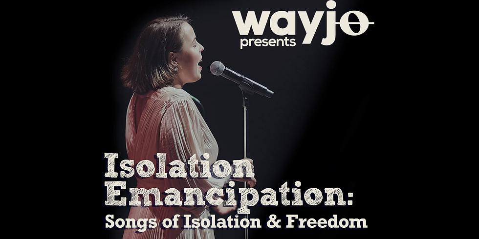 WAYJO presents Isolation Emancipation at Lyric's Underground