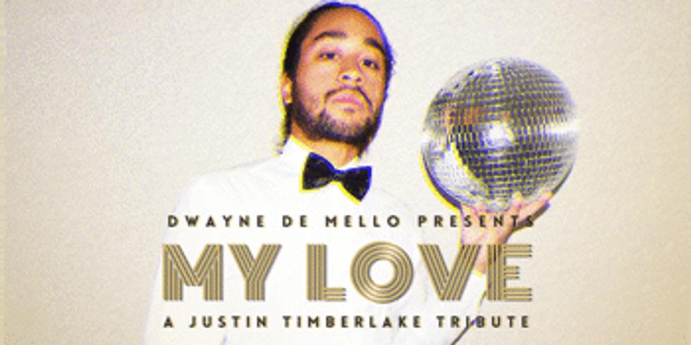 MY LOVE - A Justin Timberlake Tribute