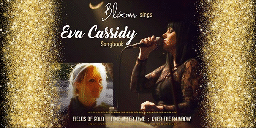 *SOLD OUT* Bloom sings The Eva Cassidy Songbook