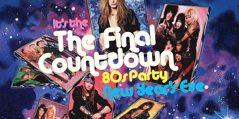 The Final Countdown New Year's Eve Party ft. Hair Metal Heaven