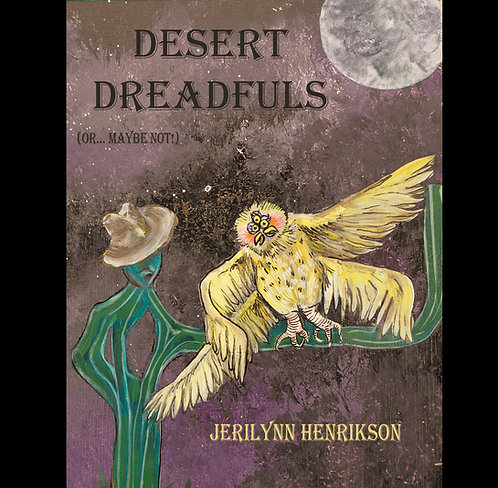 Desert Dreadfuls (Or... Maybe Not!)