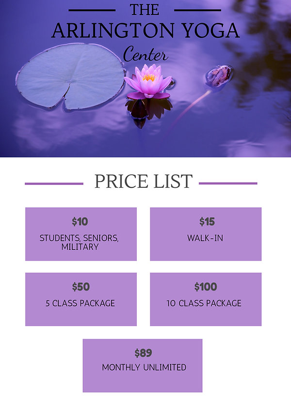 A price list for classes at Arlington Yoga Center. $10 for students, seniors, and military. $15 walk-in. $50 Class Pass for 5 classes. $100 Class Pass for 10 classes. $89 for Monthly Unlimited Classes.