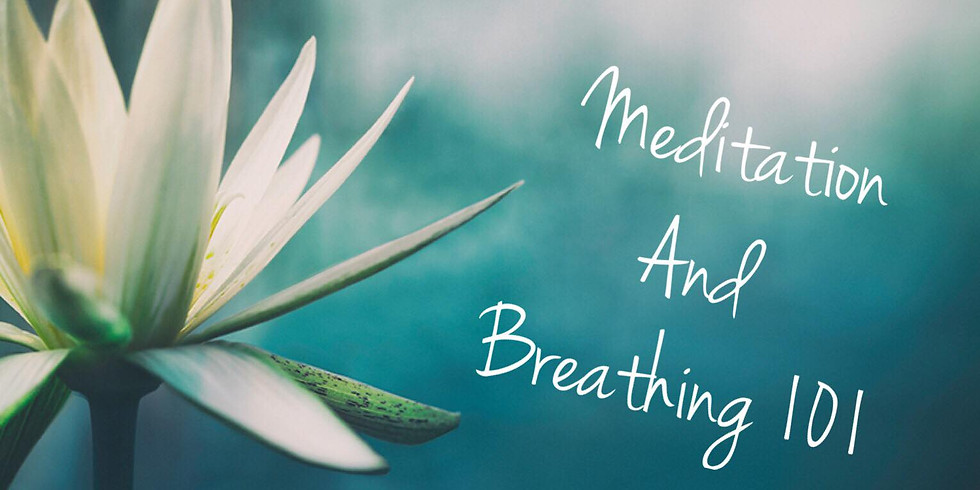 Meditation and Breathing 101