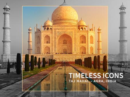 Timeless Icons – Taj Mahal, Agra, India