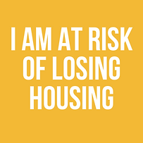 I AM AT RISK OF LOSING HOUSING.png