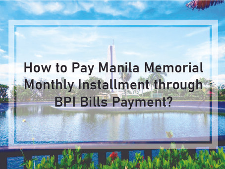 How to Pay Manila Memorial Monthly Installment through BPI Bills Payment?