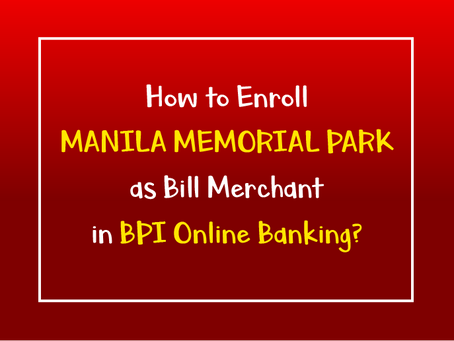 How to Add Manila Memorial Park as Bill Merchant in BPI Bills Payment?