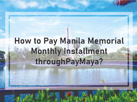 How to Pay Manila Memorial Monthly Installment through PayMaya?