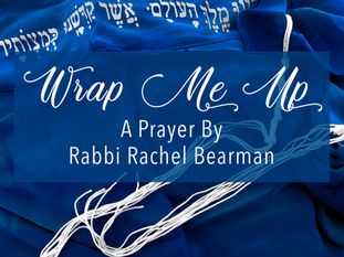Wrap Me Up: A Prayer For Those Who Are Overwhelmed