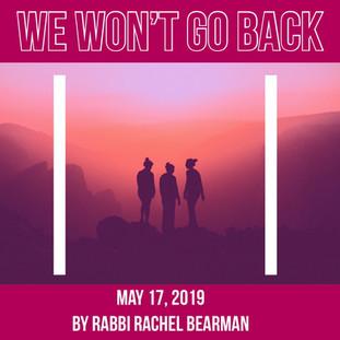 We Won't Go Back: A Shabbat Sermon