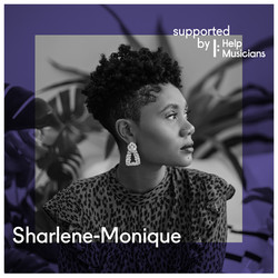 Sharlene-Monique is currently working on her new project which is supported by Help Musicians
