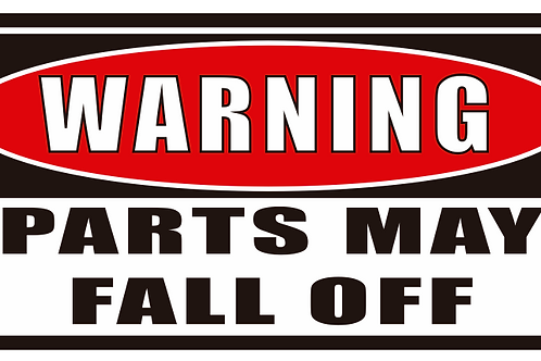 Parts May Fall Off Decal