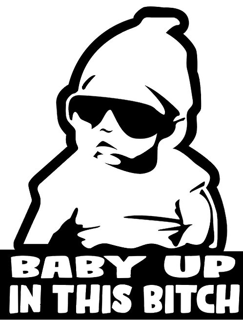Baby in bitch decal 6""