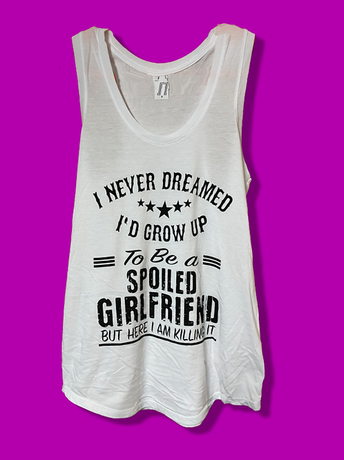 Spoiled Girlfriend Tank