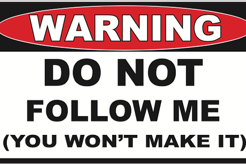 Do Not Follow, Wont make it