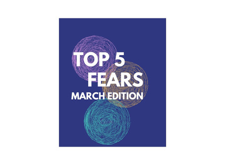 Top 5 Fears - March Edition