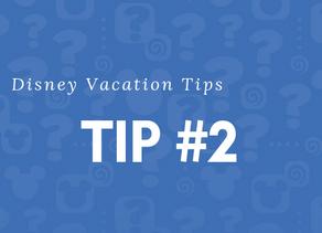 Disney Vacation Tips - Tip #2