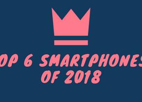 Top 6 Smartphones of 2018