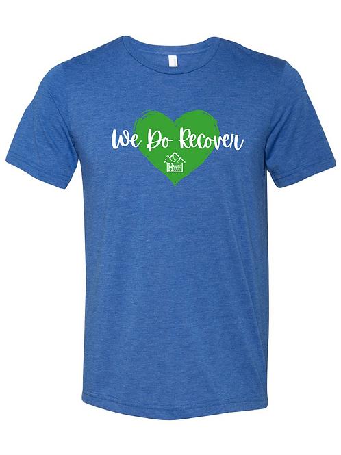 We Do Recover T-Shirt